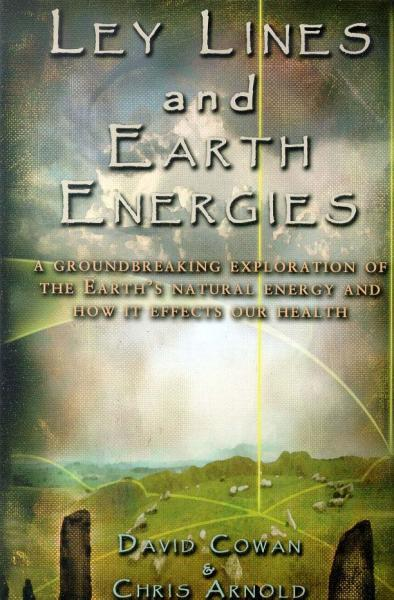 Ley Lines and Earth Energy by David Cowan